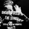 UNCUT #OCCUPY THE STAGE! 15 Ottobre 2011 Angelo Mai