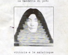 Vittoria e Le Malelingue &#8211; La Vendetta di Yoko