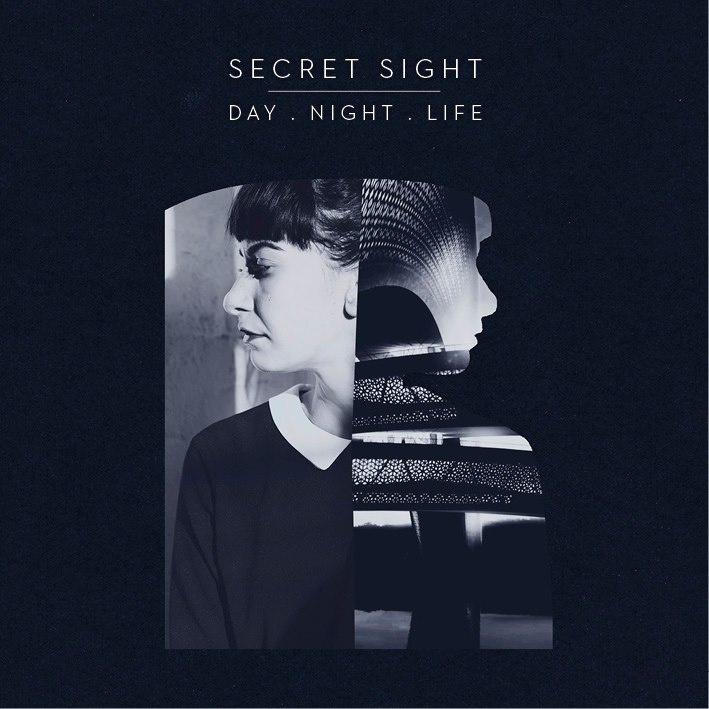 Secret Sight - Day.night.Life